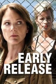 فيلم Early Release 2017 مترجم أون لاين بجودة عالية