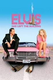 Elvis Has Left the Building (2004) Watch Online Free