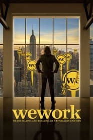 WeWork: Or the Making and Breaking of a $47 Billion Unicorn : The Movie | Watch Movies Online