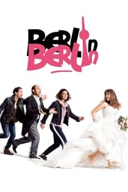 Berlin Berlin Der Film en streaming