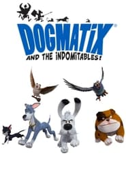 Watch Dogmatix and the Indomitables (2021)