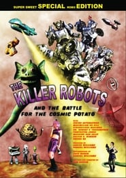 The Killer Robots and the Battle for the Cosmic Potato 2009