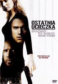 Skazany na śmierć: Ostatnia ucieczka / Prison Break: The Final Break (2009)