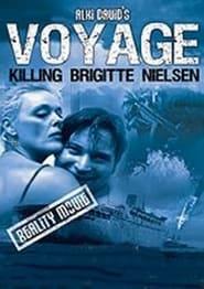 Voyage: Killing Brigitte Nielsen 2007
