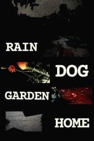 Rain Dog Garden Home (2021)