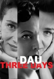 DAU. Three Days (2020)