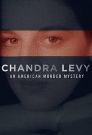Chandra Levy: An American Murder Mystery 2017