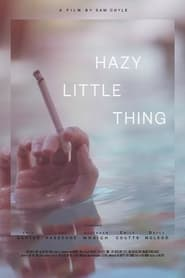 Watch Hazy Little Thing (2020) Fmovies