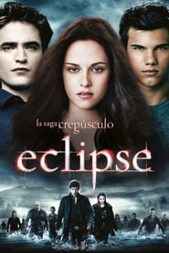 La saga Crepúsculo: Eclipse (2010) | The Twilight Saga: Eclipse