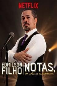 Edmilson Filho: Notas, Uma Comédia de Relacionamentos