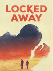Locked Away (2017)