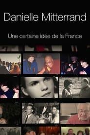 Danielle Mitterrand, une certaine idée de la France 2019
