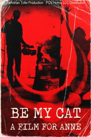 Regarder Be My Cat: A Film for Anne