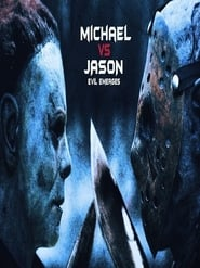 Michael vs Jason: Evil Emerges (2019)