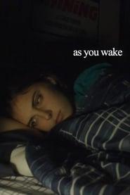 as you wake