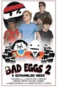 Bad Eggs 2: A Scrambled Mess (2019)