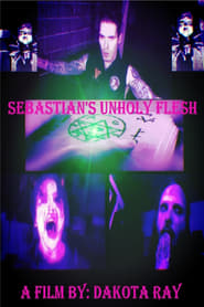 Sebastian's Unholy Flesh : The Movie | Watch Movies Online