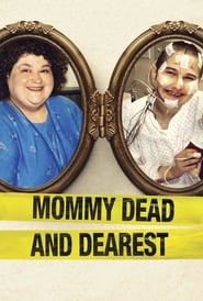 Mommy Dead and Dearest (2017) Full Movie Ganool
