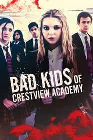 Bad Kids of Crestview Academy (2017) 1080P 720P 420P Full Movie Download