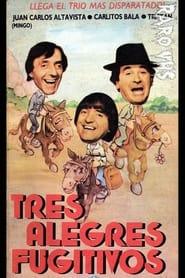 Tres alegres fugitivos 1988