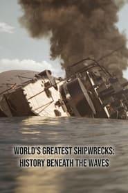 World's Greatest Shipwrecks: History Beneath the Waves 2021