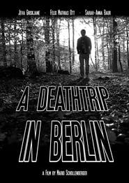 A Deathtrip in Berlin (2016)