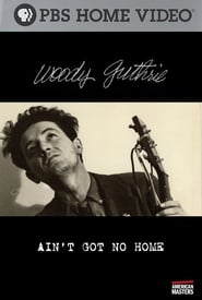 Woody Guthrie: Ain't Got No Home