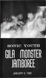 Sonic Youth - Gila Monster Jamboree - January 5, 1985 (2020)