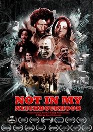 Not in My Neighbourhood (2018)
