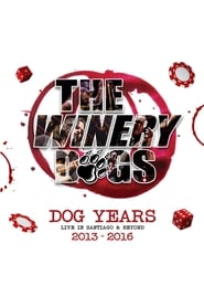 The Winery Dogs: Dog Years – Live in Santiago and Beyond 2013-2016