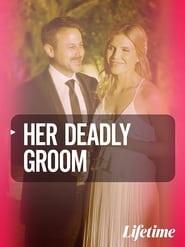 مشاهدة فيلم Her Deadly Groom 2020 مترجم أون لاين بجودة عالية