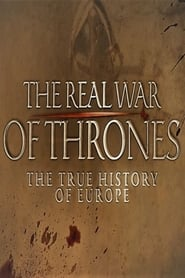 The Real War of Thrones: The True History of Europe