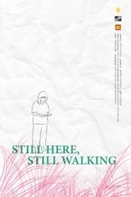 Still Here, Still Walking