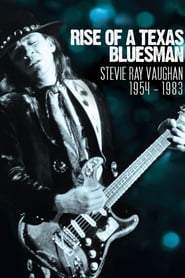 Rise of a Texas Bluesman: Stevie Ray Vaughan 1954-1983 2014