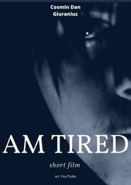 am tired
