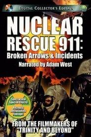 Nuclear Rescue 911: Broken Arrows & Incidents 2001