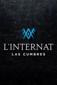 voir serie L'internat : Las Cumbres 2021 streaming