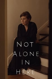 Not Alone in Here (2020)