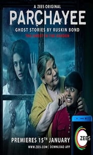 Parchayee: Ghost Stories By Ruskin Bond S01 2019 Web Series Hindi WebRip All Episodes 100mb 480p 300mb 720p‎
