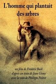 L'homme qui plantait des arbres (1987)