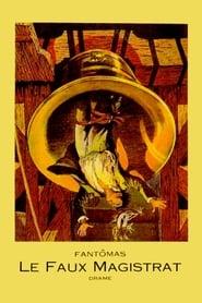 Fantômas V : Le Faux Magistrat 1914