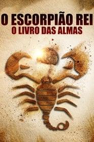 O Escorpião Rei 5: O Livro das Almas Dublado