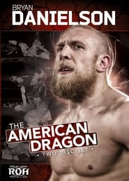 ROH Bryan Danielson: The American Dragon