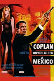 Voir Coplan ouvre le feu à Mexico en streaming complet gratuit | film streaming, StreamizSeries.com