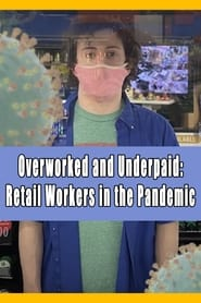 Overworked and Underpaid: Retail Workers in the Pandemic (2021)