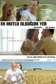 En Mutlu Olduğum Yer (2009)