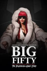 American Gangster Presents: Big Fifty – The Delronda Hood Story (2021)