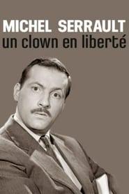Michel Serrault, un clown en liberté