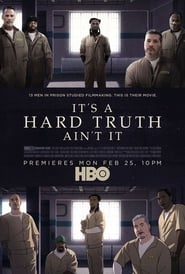 It's a Hard Truth Ain't It (2018) Full Movie