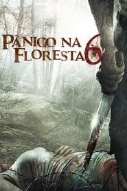 Pânico na Floresta 6: Último Resort